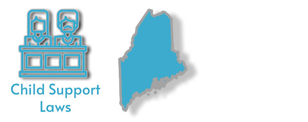 Child Support Laws in the state of Maine