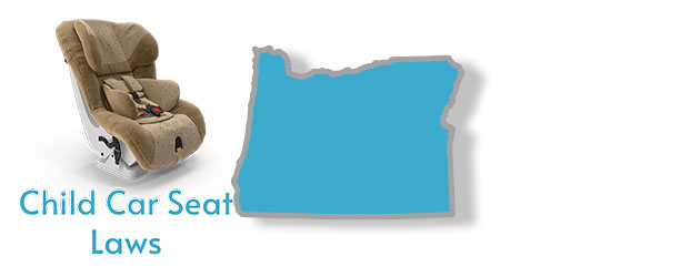 Child Car Seat Laws as they pertain to the state of Oregon