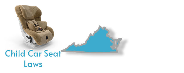 Child Car Seat Laws as they apply to the state of Virginia